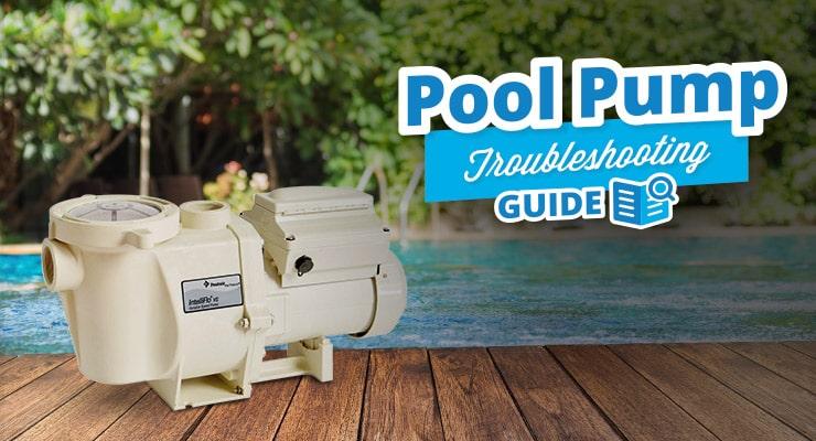 Pool Pump Troubleshooting Guide