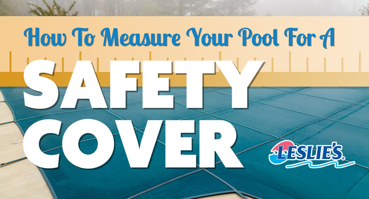 How To Measure Your Pool For A Safety Cover