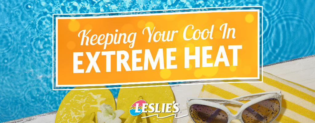 Keeping Your Cool In Extreme Heat