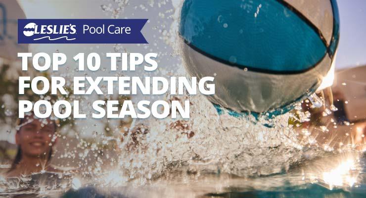 Top Ten Tips for Extending Your Pool Seasonthumbnail image.