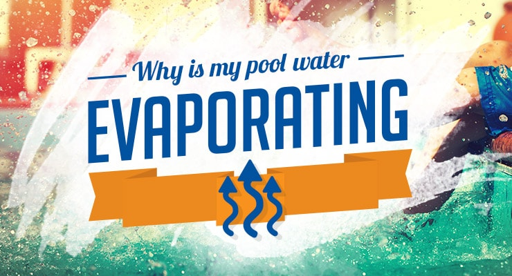 The Main Causes of Pool Evaporationthumbnail image.
