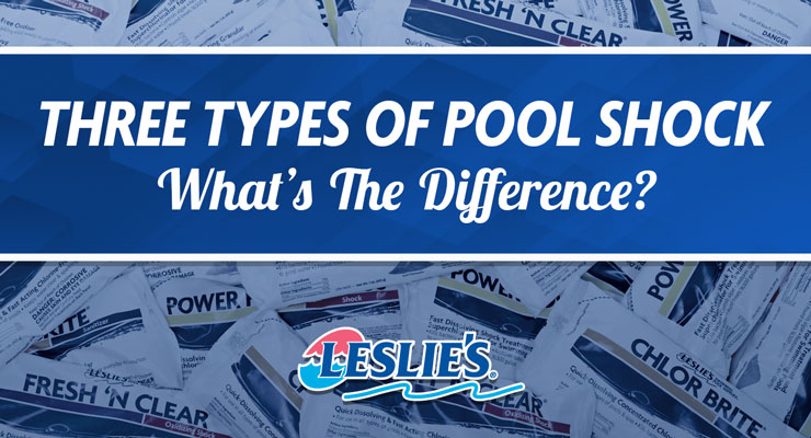 Three Types of Pool Shock: What's the Difference?