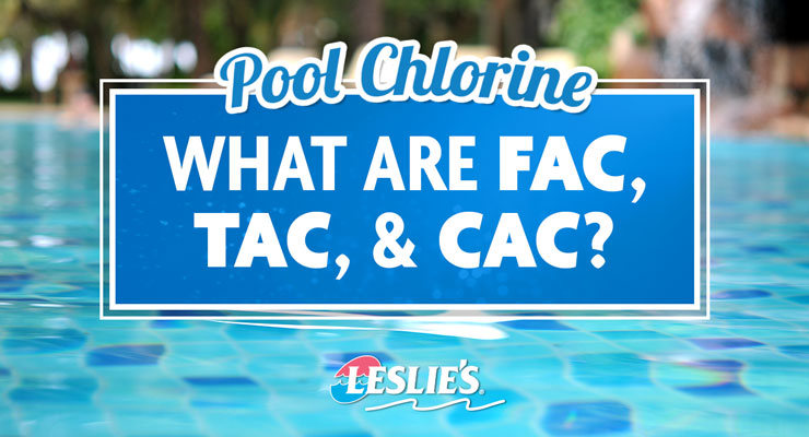 Pool Chlorine: What Are FAC, TAC, & CAC?thumbnail image.