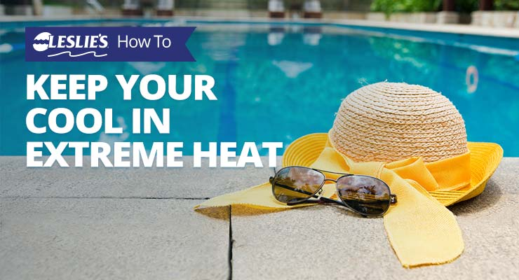 How To Keep Your Cool In Extreme Heat