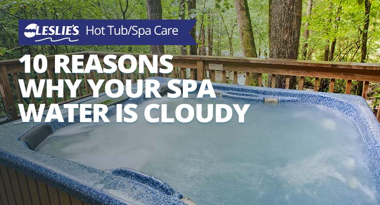 10 Reasons Why Your Spa Water is Cloudythumbnail image.