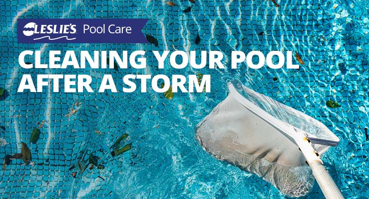 Cleaning Your Pool After a Storm
