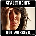 first-world-problems - spa jet lights not working :-(