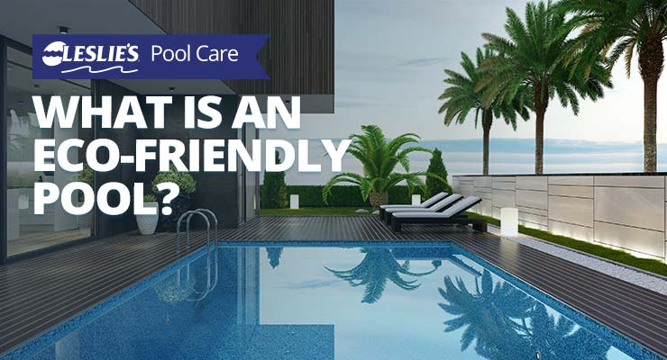What is an eco-friendly pool?